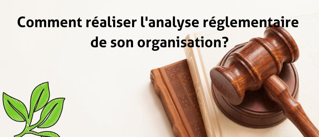 Comment réaliser l'analyse réglementaire de son organisation? - Label EnVol